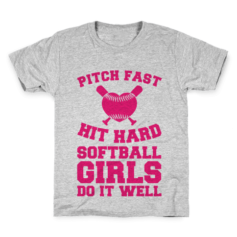 Pitch Fast Hit Hard, Softball Girls Do it Well Kids T-Shirt