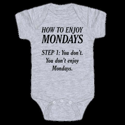How to Enjoy Mondays Baby Onesy