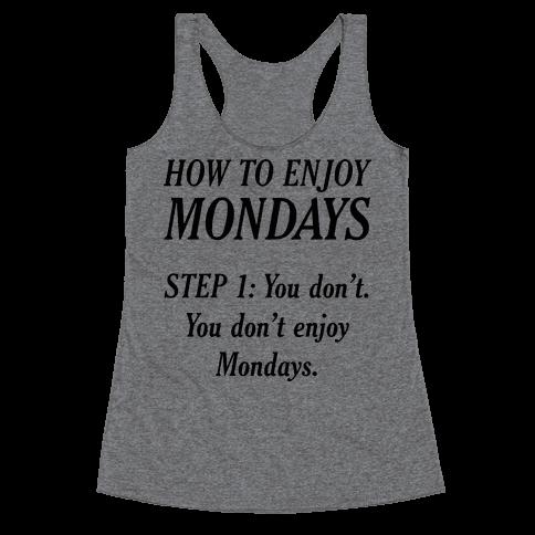 How to Enjoy Mondays Racerback Tank Top