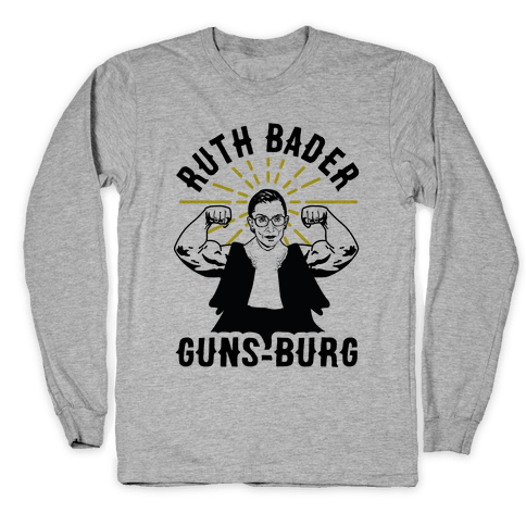 Ruth Bader Guns-Burg Long Sleeve T-Shirt