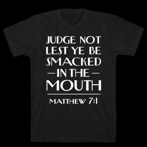 Judge Not Mens T-Shirt