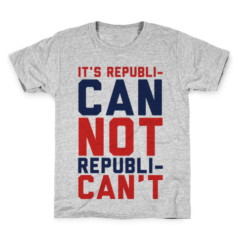 It's RepubliCAN Not RepubliCAN'T Kids T-Shirt