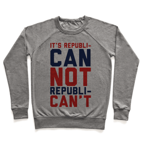 It's RepubliCAN Not RepubliCAN'T Pullover