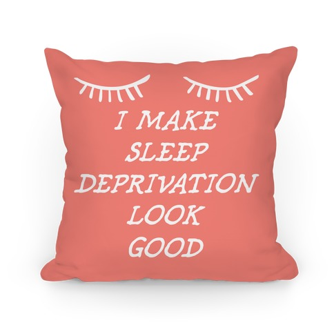 Sleep Deprivation Pillow