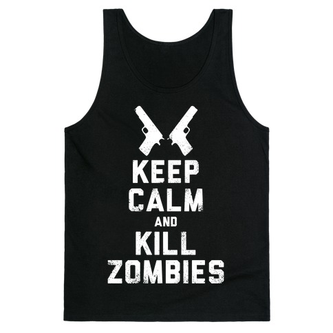 Keep Calm and Kill Zombies (White Ink) Tank Top