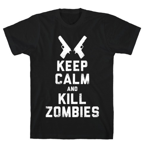 Keep Calm and Kill Zombies (White Ink) T-Shirt