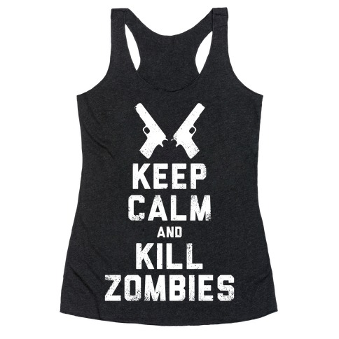 Keep Calm and Kill Zombies (White Ink) Racerback Tank Top