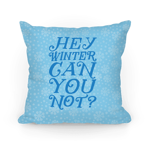 Winter Can You Not? Pillow