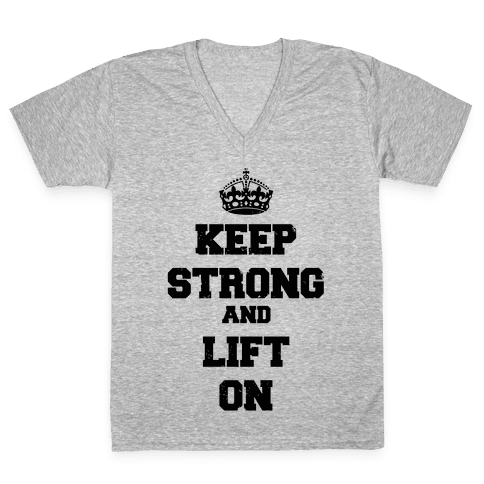 Keep Calm And Lift On V-Neck Tee Shirt
