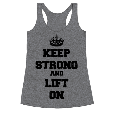 Keep Calm And Lift On Racerback Tank Top