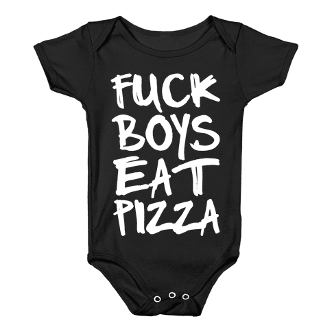 F*** Boys Eat Pizza Baby Onesy