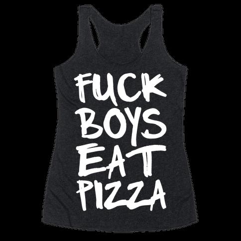 F*** Boys Eat Pizza Racerback Tank Top