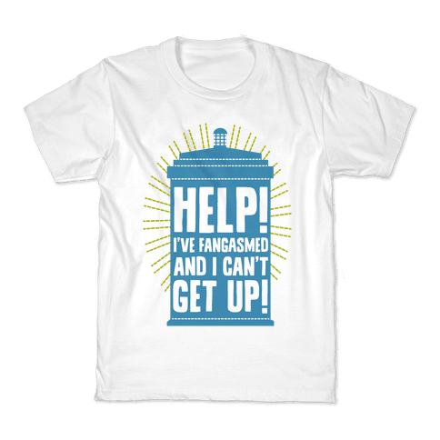 Help I've Fangasmed and I Can't Get Up Kids T-Shirt