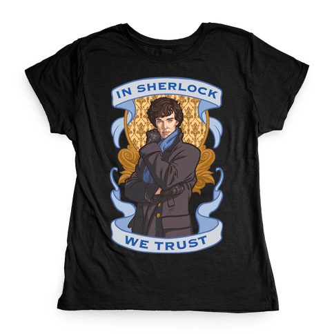 In Sherlock We Trust Womens T-Shirt