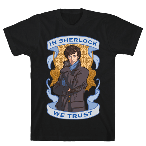 In Sherlock We Trust Mens T-Shirt