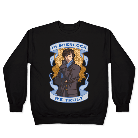 In Sherlock We Trust Pullover