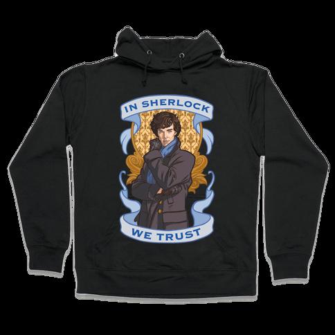 In Sherlock We Trust Hooded Sweatshirt