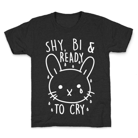 Shy, Bi and Ready To Cry Kids T-Shirt