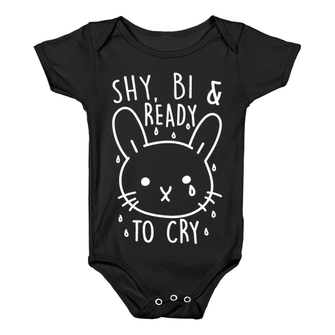 Shy, Bi and Ready To Cry Baby Onesy