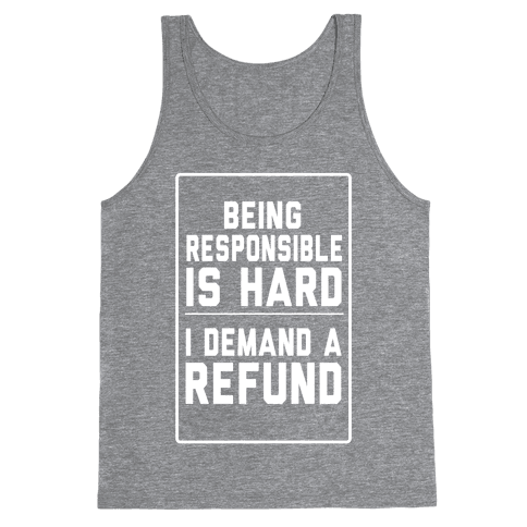 Being Responsible is HARD...(Juniors) Tank Top