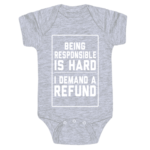 Being Responsible is HARD...(Juniors) Baby Onesy