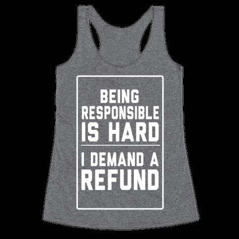Being Responsible is HARD...(Juniors) Racerback Tank Top