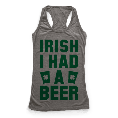Irish I Had a Beer Racerback Tank Top