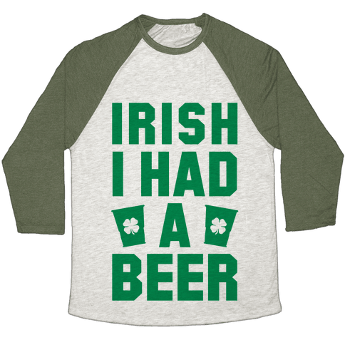 Irish I Had a Beer Baseball Tee