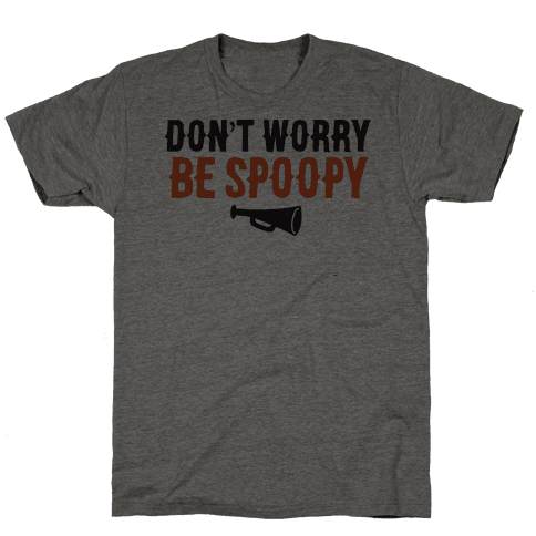 Don't Worry Be Spoopy Mens T-Shirt