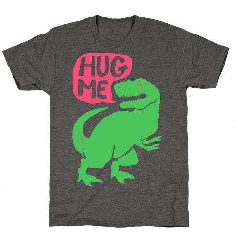 Hug Me Dinosaur (Part One) T-Shirt