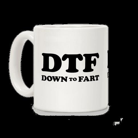 Down To Fart Coffee Mug