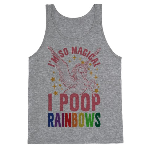 I'm So Magical I Poop Rainbows Tank Top