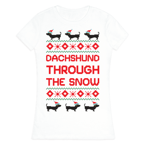 Dachshund Through The Snow Womens T-Shirt