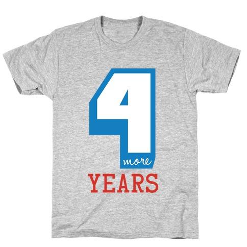4 More Years Mens T-Shirt
