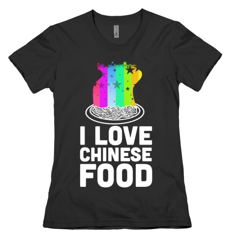 I Love Chinese Food Womens T-Shirt