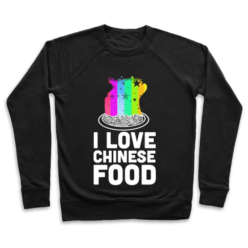 I Love Chinese Food Pullover