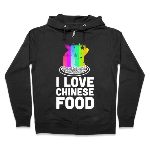 I Love Chinese Food Zip Hoodie