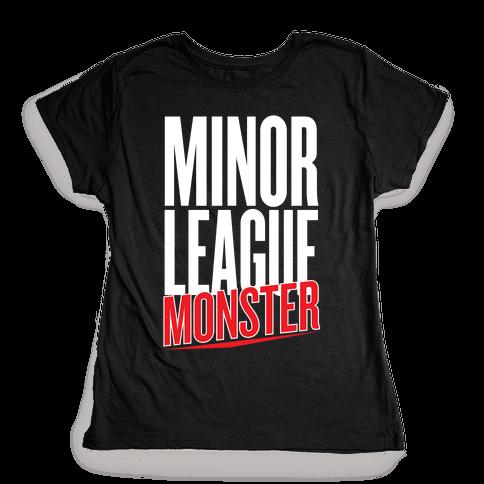 Minor League Monster Womens T-Shirt