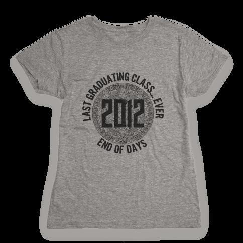 Last Class.. Ever Womens T-Shirt