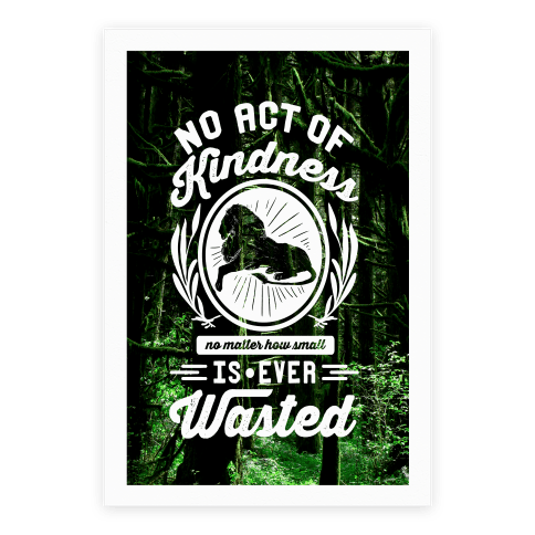 No Act Of Kindness Is Ever Wasted Poster