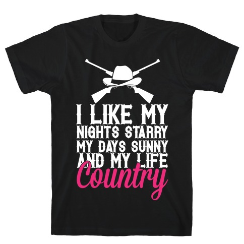 I Like My Life Country T-Shirt