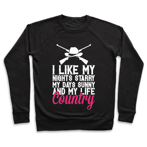 I Like My Life Country Pullover