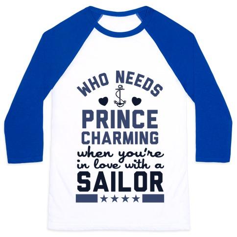 Who Needs Prince Charming? (U.S. Navy) Baseball Tee