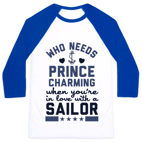 Who Needs Prince Charming? (U.S. Navy) Baseball Tee