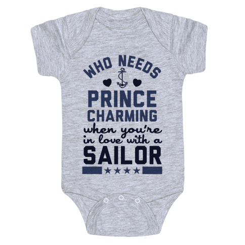 Who Needs Prince Charming? (U.S. Navy) Baby Onesy