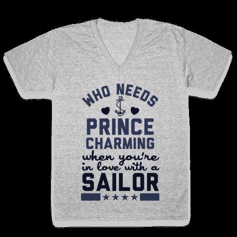 Who Needs Prince Charming? (U.S. Navy) V-Neck Tee Shirt
