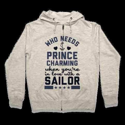 Who Needs Prince Charming? (U.S. Navy) Zip Hoodie