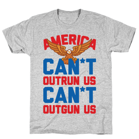 America: Can't Outrun Us Can't Outgun Us Mens T-Shirt