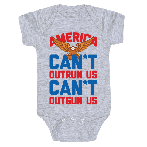 America: Can't Outrun Us Can't Outgun Us Baby Onesy
