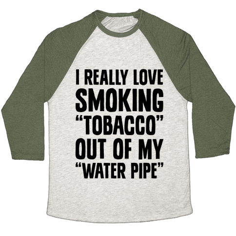 """Tobacco"" Out Of My ""Water Pipe"" Baseball Tee"